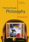 Thinking through Philosophy : An Introduction - Book