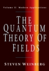 The Quantum Theory of Fields : Modern Applications Volume 2 - Book
