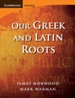 Our Greek and Latin Roots - Book