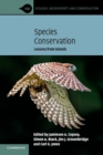 Ecology, Biodiversity and Conservation : Species Conservation: Lessons from Islands - Book