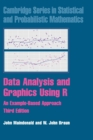 Cambridge Series in Statistical and Probabilistic Mathematics : Data Analysis and Graphics Using R: An Example-Based Approach Series Number 10 - Book