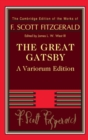 The Cambridge Edition of the Works of F. Scott Fitzgerald : The Great Gatsby - Book