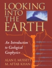 Looking into the Earth : An Introduction to Geological Geophysics - Book