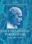 Early Hellenistic Portraiture : Image, Style, Context - Book