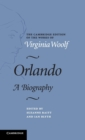 The Cambridge Edition of the Works of Virginia Woolf : Orlando: A Biography - Book
