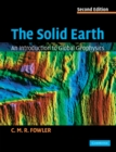 The Solid Earth : An Introduction to Global Geophysics - Book