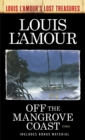 Off the Mangrove Coast (Louis L'Amour's Lost Treasures) : Stories - eBook