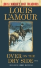 Over on the Dry Side (Louis L'Amour's Lost Treasures) : A Novel - eBook