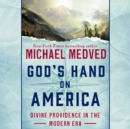 God's Hand on America : Divine Providence in the Modern Era - eAudiobook