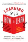 Learning How to Learn : How to Succeed in School Without Spending All Your Time Studying; A Guide for Kids and Teens - eBook