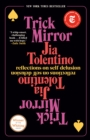 Trick Mirror : Reflections on Self-Delusion - eBook