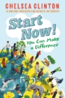 Start Now! : You Can Make a Difference - Book