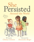 She Persisted Around the World: 13 Women Who Changed History - Book