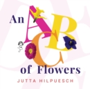 An ABC Of Flowers - Book
