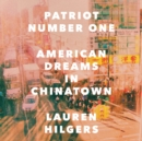 Patriot Number One : American Dreams in Chinatown - eAudiobook