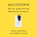 Meltdown : Why Our Systems Fail and What We Can Do About It - eAudiobook