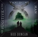The Fugitive and the Vanishing Man - eAudiobook