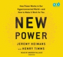 New Power : How Power Works in Our Hyperconnected World--and How to Make It Work for You - eAudiobook