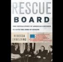 Rescue Board : The Untold Story of America's Efforts to Save the Jews of Europe - eAudiobook