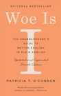 Woe Is I : The Grammarphobe's Guide to Better English in Plain English - Book