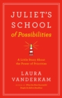 Juliet's School Of Possibilities : A Little Story About the Power of Priorities - Book