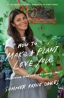 How To Make A Plant Love You : Cultivating Your Personal Green Space - Book