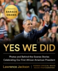 Yes We Did : Photos and Behind-the-Scenes Stories Celebrating Our First African American President - Book