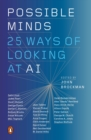 Possible Minds : Twenty-Five Ways of Looking at AI - Book