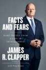 Facts And Fears : Hard Truths from a Life in Intelligence - Book