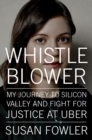 Whistleblower : My Journey to Silicon Valley and Fight for Justice at Uber - Book