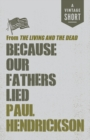 Because Our Fathers Lied : From The Living and the Dead - eBook