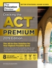 Cracking the ACT Premium Edition with 8 Practice Tests : 8 Practice Tests + Content Review + Strategies 2019 Edition - Book