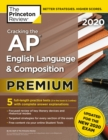 Cracking the AP English Language and Composition Exam 2020 : Premium Edition - Book