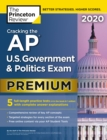 Cracking the AP U.S. Government and  Politics Exam 2020 : Premium Edition - Book