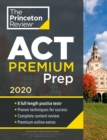 Cracking the ACT Premium Edition with 8 Practice Tests : 2020 Edition - Book