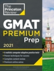 Princeton Review GMAT Premium Prep, 2021 : 6 Computer-Adaptive Practice Tests + Review and Techniques + Online Tools - Book