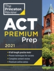 Princeton Review ACT Premium Prep, 2021 : 8 Practice Tests + Content Review + Strategies - Book