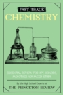 Fast Track: Chemistry : Essential Review for AP, Honors, and Other Advanced Study - Book