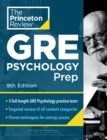 Princeton Review GRE Psychology Prep, 9th Edition :  3 Practice Tests + Review & Techniques + Content Review - Book