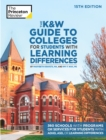 The K and W Guide to Colleges for Students with Learning Differences : 325+ Schools with Programs or Services for Students with ADHD, ASD, or Learning Differences - Book