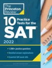 10 Practice Tests for the SAT, 2022 : Extra Prep to Help Achieve an Excellent Score - Book