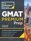 Princeton Review GMAT Premium Prep, 2022 : 6 Computer-Adaptive Practice Tests + Review and Techniques + Online Tools - Book