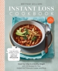 Instant Loss Cookbook : Cook Your Way to a Healthy Weight with 125 Recipes for Your Instant Pot(R),  Pressure Cooker, and More - eBook