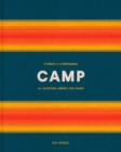 Camp : Stories and Itineraries for Sleeping Under the Stars - Book