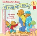 Be Your Best Bear! : Life Lessons from the Berenstain Bears - Book