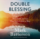 Double Blessing : How to Get It. How to Give It. - eAudiobook