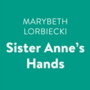 Sister Anne's Hands - eAudiobook