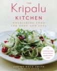 The Kripalu Kitchen : Nourishing Food for Body and Soul - Book