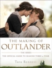 The Making of Outlander: The Series : The Official Guide to Seasons Three and Four - Book