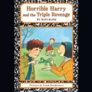 Horrible Harry and the Triple Revenge - eAudiobook
